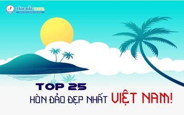 TOP 25 HÒN ĐẢO ĐẸP NHẤT VIỆT NAM! - Phần 1