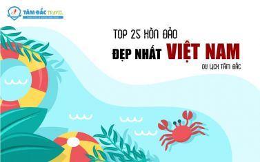 TOP 25 HÒN ĐẢO ĐẸP NHẤT VIỆT NAM! - Phần 3