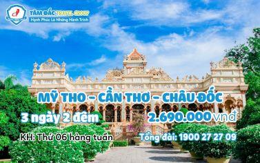 Tour du lịch Mỹ Tho - Cần Thơ - Châu Đốc 3 ngày 2 đêm giá rẻ chất lượng