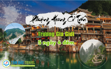 TOUR PHƯỢNG HOÀNG CỔ TRẤN 5 NGÀY 4 ĐÊM CHẤT LƯỢNG GIÁ RẺ
