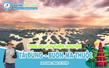Tour Du Lich Thiện Nguyện - Tà Đùng - Buôn Ma Thuộc - 3N3Đ