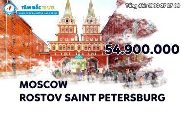 TOUR DU LỊCH MOSCOW – ROSTOV SAINT PETERSBURG 8 NGÀY 7 ĐÊM CHẤT LƯỢNG GIÁ RẺ