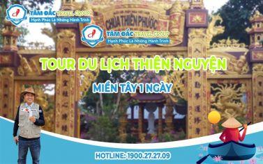 Tour Du Lịch Thiện Nguyện - Miền Tây 1N - Kh tại HCM