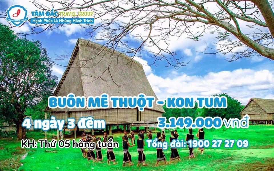 Tour Hồ Chính Minh - Kon Tum 4 ngày 3 đêm giá rẻ chất lượng