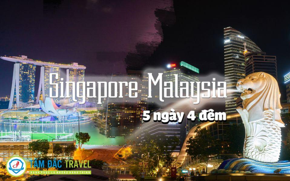 TOUR DU LỊCH SINGAPORE MALAYSIA 5 NGÀY 4 ĐÊM CHẤT LƯỢNG GIÁ RẺ